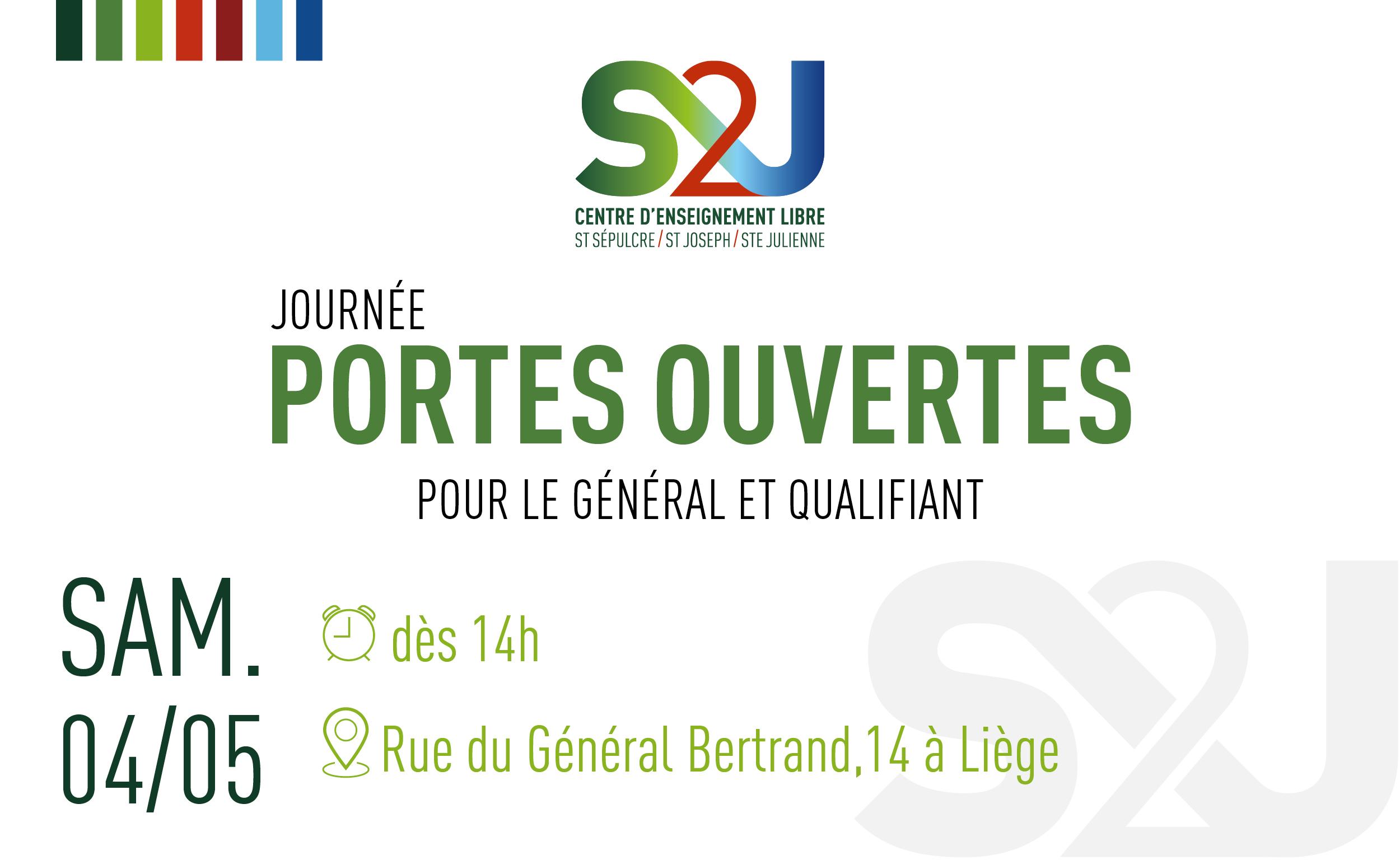 S2J, Centre d'enseignement libre Saint Sépulcre / Saint Joseph / Sainte Julienne : Journée Portes Ouvertes pour le général et qualifiant : Samedi 05 mai - Dés 14h - Rue du Général Bertrand 14 à Liège